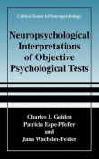 Neuropsychological Interpretations of Objective Psychological Tests
