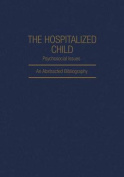 The Hospitalized Child, Psychosocial Issues