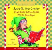 Junie B. 1st Grader Jingle Bells, Batman Smells! (P.S. So Does May)  [Audio]