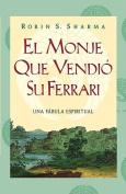 El Monje Que Vendio su Ferarri [Spanish]