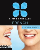 Living Language French, Essential Edition, Beginner [With Book(s)]