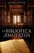 La Biblioteca de los Muertos = The Library of the Dead [Spanish]