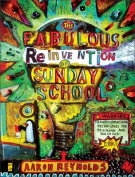 The Fabulous Reinvention of Sunday School
