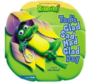Tad's Glad-sad-mad, Glad Day (Ribbits S.) [Board book]