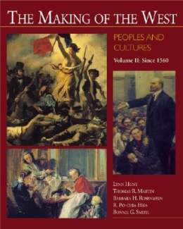The Making of the West: Peoples and Cultures, Volume 2: Since 1560 (Making of the West, Peoples and Cultures)