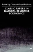 Classic Papers in Natural Resource Economics