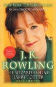 J K Rowling: Wizard Behind Har