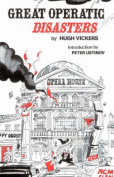 Great Operatic Disasters