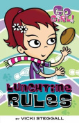 Lunchtime Rules (Go Girl!