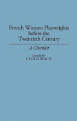 French Women Playwrights Before the 20th Century