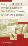 Using Internet Primary Sources to Teach Critical Thinking Skills in the Sciences