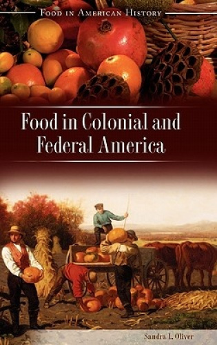 Food in Colonial and Federal America (Food in American History) by Sandra L. Oli