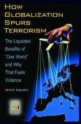 How Globalization Spurs Terrorism