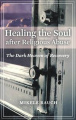 Healing the Soul After Religious Abuse: The Dark Heaven of Recovery (Religion, Health and Healing)