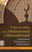 Political Islam from Muhammad to Ahmadinejad