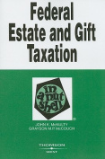 Federal Estate and Gift Taxation in a Nutshell (In a Nutshell