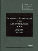 Pierce, Cornett and Long's Professional Responsibility in the Life of the Lawyer