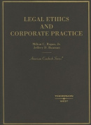 Regan and Bauman's Legal Ethics and Corporate Practice (American Casebooks