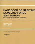 Healy, Sharpe, and Sharpe's Handbook of Maritime Laws and Forms, 2007 Ed. (American Casebooks