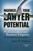 Maximize Your Lawyer Potential