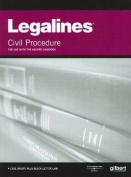 Legalines on Civil Procedure, 10th, Keyed to Hazard