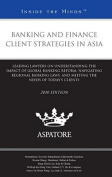 Banking and Finance Client Strategies in Asia, 2010 Ed.
