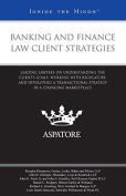 Banking and Finance Law Client Strategies