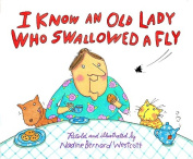 I Know an Old Lady Who Swallowed a Fly [Board Book]