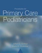 Procedures for Primary Care Pediatricians