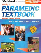 Workbook to Accompany Mosby's Paramedic Textbook Revised