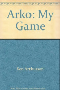 Arko: My Game