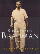 Sir Donald Bradman A.C.