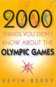 2000 Things You Didn't Know about the Olympic Games