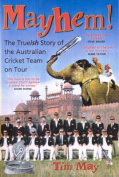 Mayhem! the True(Ish) Story of the Australian Cricket Team on Tour