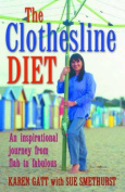 Clothesline Diet : an Inspirational Journey from Flab to Fabulous