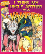 Uncle Arthur is a Vampire
