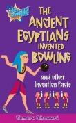 The Ancient Egyptians Invented Bowling and Other Invention Facts
