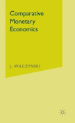 Comparative Monetary Economics