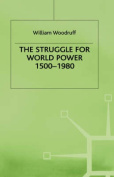 The Struggle for World Power, 1500-1980