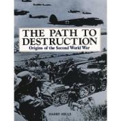 The Path to Destruction