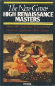 New Grove High Renaissance Masters