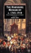 The Habsburg Monarchy, c. 1765-1918
