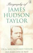 Biography of James Hudson Taylor