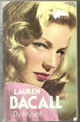 Lauren Bacall, by Myself