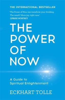The Power of Now: A Guide to Spiritual Enlightenment (The Power of Now)