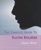 The Complete Guide to Electro Epilation