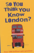 So You Think You Know London?