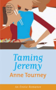 Taming Jeremy