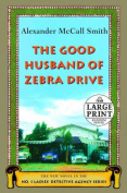 The Good Husband of Zebra Drive [Large Print]