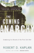The Coming Anarchy